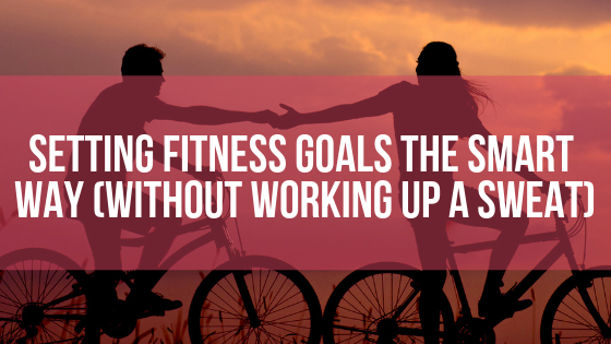 Setting SMART Fitness Goals