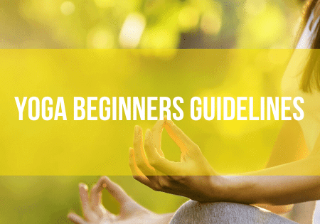 Yoga Beginners Guidelines